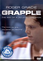 Roger Gracie Grapple: The Way of a Jiu-Jitsu Champ Front Cover