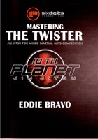 Mastering the Twister by Eddie Bravo Front Cover