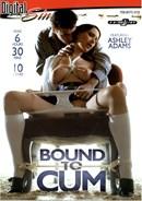 Bound to Cum (Disc 1)
