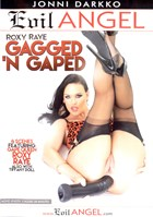 Roxy Raye: Gagged 'n Gaped