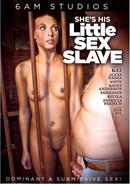 She's His Little Sex Slave
