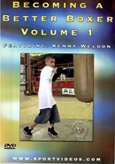 Becoming a Better Boxer Vol 1 by Kenny Weldon