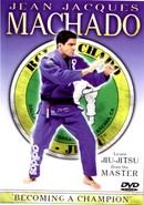 Jean Jacques Machado: Becoming a Champion