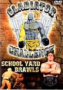 Gladiator Challenge 08: School Yard Brawls