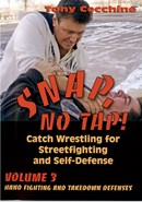 Snap, No Tap! Catch Wrestling Handfighting Vol 3