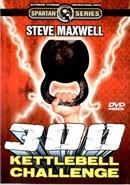 300 Kettlebell Challenge by Steve Maxwell (Disc 1)