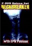 Neckbreaker with Erik Paulson (Disc 01)