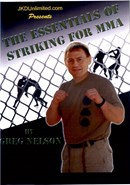 Essentials of Striking for MMA, by Greg Nelson