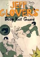 Jeff Glover's Deep Half Guard (Disc 02)