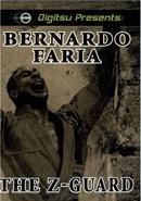 Bernardo Faria: The Z-Guard (Disc 2)