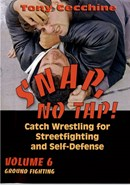 Snap, No Tap! Catch Wrestling Ground Fight Vol 6.3