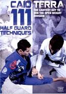 111 Half Guard Techniques by Caio Terra (Disc 03)