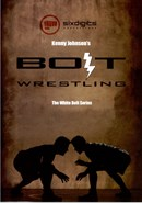 BOLT Wrestling Series by Kenny Johnson