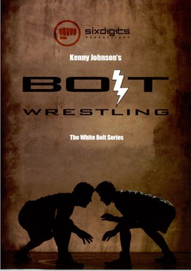 Rent BOLT Wrestling Series by Kenny Johnson DVD