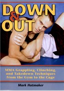 Down & Out: MMA Grappling, Clinching, and Takedown