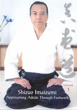 Rent Aikido Through Footwork, Shizuo Imaizumi (Disc 01) DVD