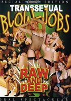 Transsexual Blow-Jobs: Raw And Deep 01